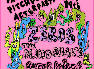 Panache Pitchfork Afterparty featuring The Zeros / The Blind Shake / Outer Minds