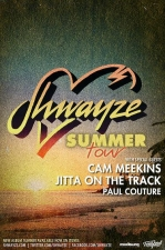 Shwayze with Special Guests Cam Meekins, Jitta On The Track & Paul Couture