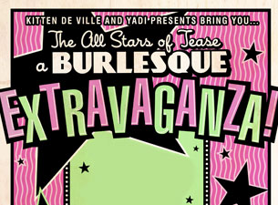 The All Stars of Tease: A Burlesque Extravaganza
