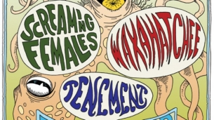 Screaming Females, Waxahatchee , Tenement, The Fagettes