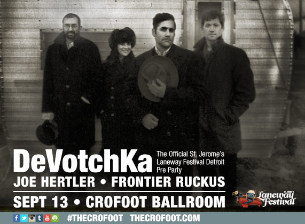 Devotchka with Frontier Ruckus and Joe Hertler