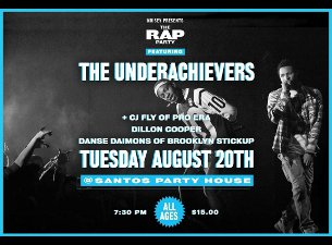 Noisey presents The Rap Party with The Underachievers plus CJ Fly (of Pro Era) / Dillon Cooper / Danse Daimons (of Brooklyn Stickup)