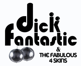 SOLD OUT - Dick Fantastic and The Fabulous Four Skins with Striking Matches