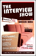 The Interview Show Hosted By Mark Bazer Featuring Das Racist / Gabrielle Hamilton / Eugene Mirman