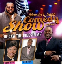 MARVIN L. SAPP PRESENTS HE SAW THE FUNNY IN ME COMEDY SHOW DVD TAPING featuring AKINTUNDE AND CRYSTAL P. / HOSTED BY HEN SAPP THE DOC OF COMEDY