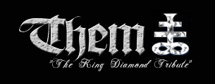 Them - The King Diamond Tribute featuring Hal Patino Bassist of King Diamond, with special guests DesDemon & Livesay. / Fenrismaw