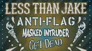 Less Than Jake with Anti-Flag, Masked Intruder and Get Dead