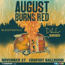 August Burns Red with Blessthefall , Defeater and Beartooth