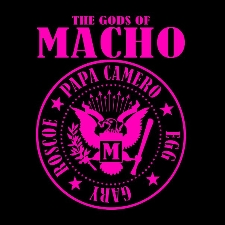 Gods of Macho plus Champagne Blvd, Shy Town and Dom Liberati