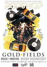 POPSHOP featuring Gold Fields, Rush Midnight and Brick + Mortar