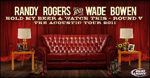 Randy Rogers and Wade Bowen: Hold My Beer and Watch This Tour