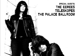 THE VIPER ROOM PRESENTS:, The Last Internationale, Teleskopes, The Palace Ballroom, The Eerees