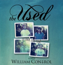 The Used with William Control / She Said Fire