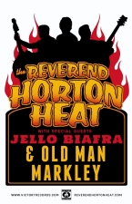 Reverend Horton Heat with guest appearance by Jello Biafra and Old Man Markley