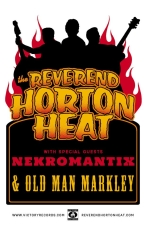 Reverend Horton Heat with Nekromantix / Old Man Markley