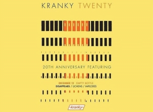 kranky 20th Anniversary Show featuring Disappears / Lichens / Implodes