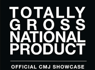 Totally Gross National Product CMJ Showcase