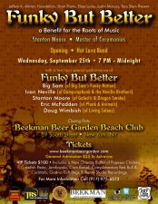 FUNKY BUT BETTER : A benefit for the Roots of Music (founded by Derrick Tabb of Rebirth Brass Band) featuring Stanton Moore of Galactic / Ivan Neville of Dumpstaphunk / Big Sam of Big Sam's Funky Nation / Eric McFadden of PFUNK and the Ani