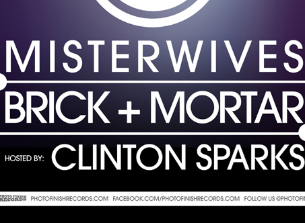 Photo Finish CMJ w/ Misterwives, Brick & Mortar, Clinton Sparks