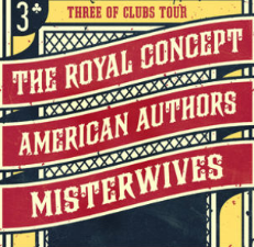 Three of Clubs: Fall Tour 2013 featuring American Authors / The Royal Concept / Misterwives