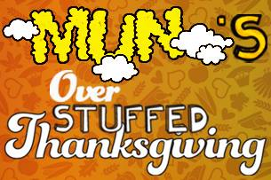 MUN 's OVERSTUFFED THANKSGIVING with Cosmic Dust Bunnies, Horizon Wireless, Subtle Skies & Barefoot Panther