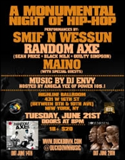 Smif n Wessun, Random Axe (Sean Price, Black Milk, Guilty Simpson), Maino & special guests, DJ Envy, hosted by Angela Yee