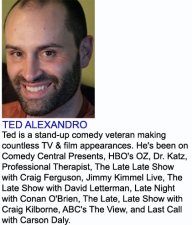 Ted Alexandro from Conan O'Brien featuring Rachel Feinstein from NBC's Last Comic Standing / Marc Theobald from Comedy Central
