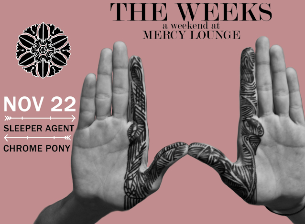 The Weeks with Sleeper Agent & Chrome Pony