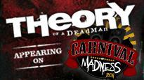 Carnival of Madness featuring Theory of a Deadman / AlterBridge / Black Stone Cherry, Adelitas Way, Emphatic