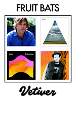 Fruit Bats , Vetiver , Citay