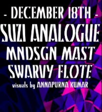 Suzi Analogue with MNDSGN / MAST / Swarvy / FLOTE with visuals by Annapurna Kumar