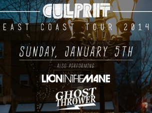 Culprit, Lion In the Mane, Ghost Thrower, Bravermen, Cult Classic