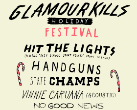 Glamour Kills Holiday Festival featuring Hit the Lights, Handguns, State Champs, Vinnie Caruana, No Good News