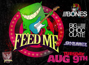 Feed Me featuring Bones / Big Chocolate / Skyrunner