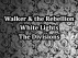 Walker and the Rebellion / White Lights / The Divisions