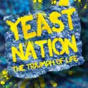 Yeast Nation (the triumph of life)