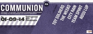 Communion Philadelphia with performances from : Toy Soldiers, The Weeks, Team Spirit, City Rain , & Rosu Lup