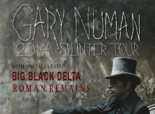 Gary Numan: 2014 Splinter Tour w/ Big Black Delta & Roman Remains