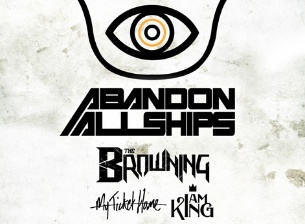 Abandon All Ships, The Browning, My Ticket Home, I Am King, Elision