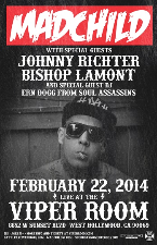 VIPER ROOM PRESENTS : MADCHILD, Johnny Richter, Bishop Lamont, Ern Dogg (from Soul Assasins)