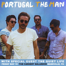 Portugal. The Man with special guests, Quiet Life