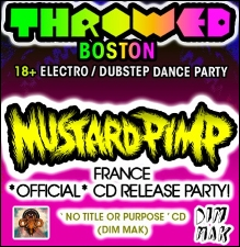Throwed! Electro/Dubstep Dance Party with Mustard Pimp , Tittsworth , DJ E-Marce