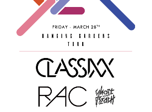 Classixx & RAC (Remix Artist Collective) with Ghost Beach