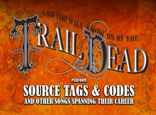 ...And You Will Know Us By the Trail of Dead play 'Source Tags & Codes'