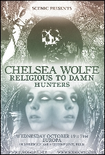 Chelsea Wolfe with Religious To Damn / Hunters / The Love Butchers / DJ sets by Todd Pendu & ElectricLady