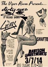 VIPER ROOM PRESENTS : The Gears , The Dirty Eyes (HAPPY B-DAY JOHN TYREE), Shafto, Babylon Sweethearts