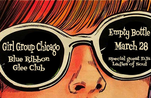 Girl Group Chicago / Blue Ribbon Glee Club / Special guest DJs The Ladies Of Soul