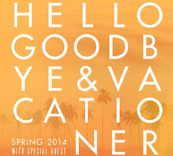 Hellogoodbye & Vacationer