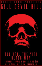 VIPER ROOM PRESENTS : Kill Devil Hill, All Hail the Yeti, Black Map