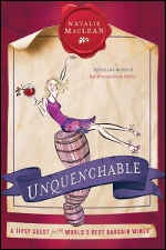 UNQUENCHABLE WINE BOOK TOUR: featuring Wine Tasting and Reading with Natalie MacLean